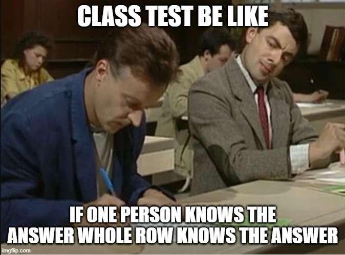Class test be like