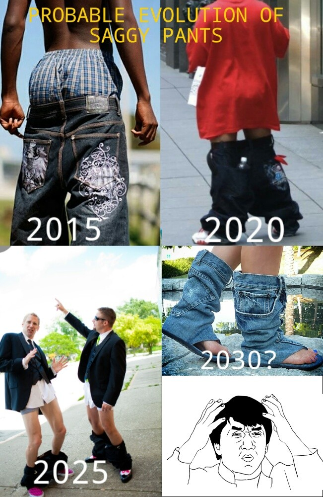 Probable evaluation of saggy pants.